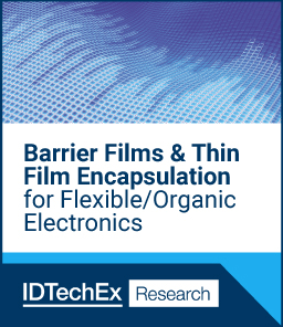 REPORT: Barrier Films and Thin Film Encapsulation