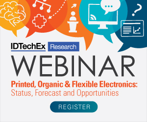 WEBINAR: Printed, Organic and Flexible Electronics